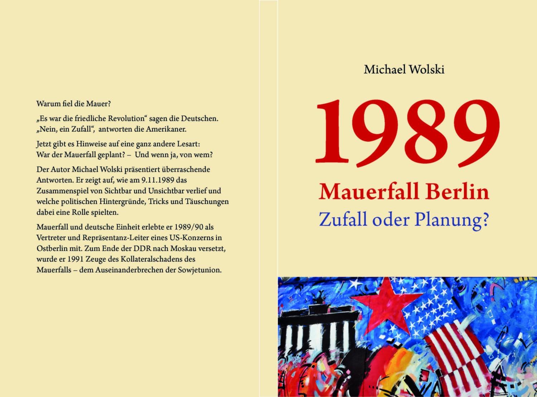 Der Autor Michael Wolski präsentiert überraschende Antworten zum Berliner Mauerfall