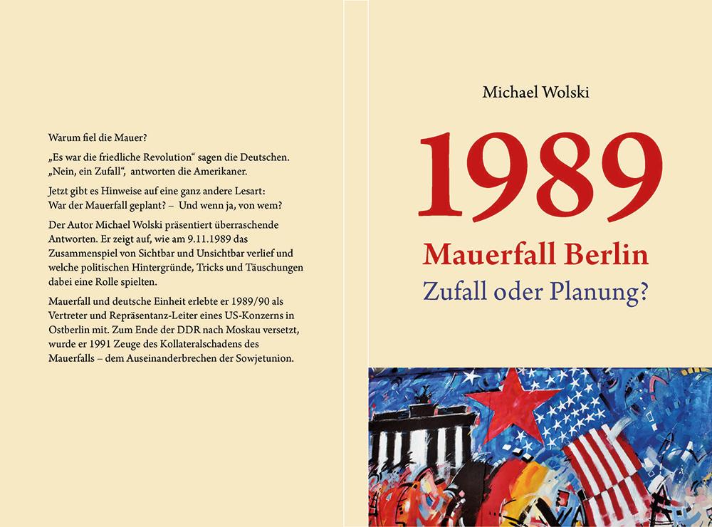 1989 Mauerfall Berlin - Zufall oder Planung? Der Autor Michael Wolski präsentiert